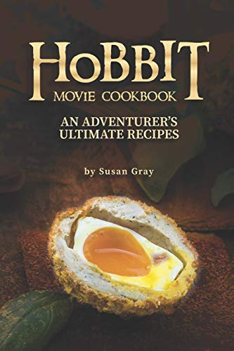 Hobbit Movie Cookbook: An Adventurer's Ultimate Recipes