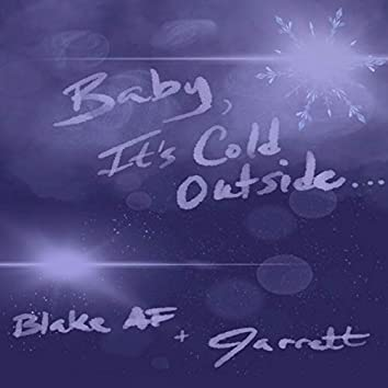 Baby, It's Cold Outside