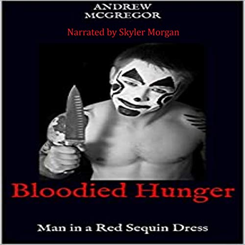 Bloodied Hunger: The Dorothy Squad 1: Man in a Red Sequin Dress cover art