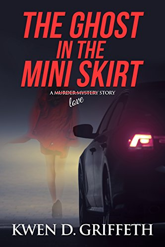 The Ghost in the Mini Skirt by Kwen D Griffeth ebook deal