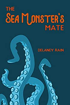 The Sea Monster s Mate  An M/M Paranormal Romance with Tentacles