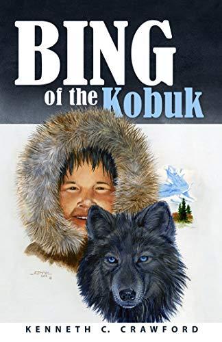 Bing Of The Kobuk (English Edition)