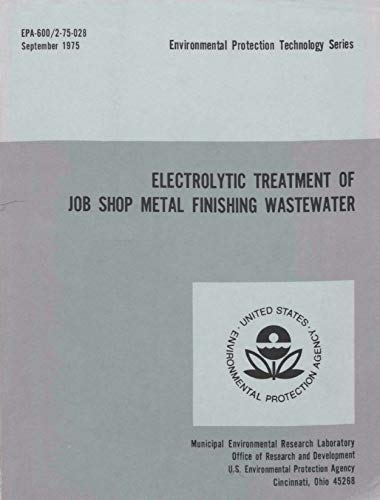 Electrolytic Treatment of Job Shop Metal Finishing Wastewater (English Edition)