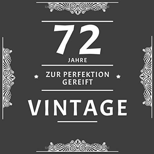 72 Jahre Zur Perfektion Gereift: Gästebuch Zum Zweiundsiebzigsten Geburtstag / Geschenk Und Geburtstagsdeko / Platz Für Glückwünsche Und Fotos / Weinetikett Optik