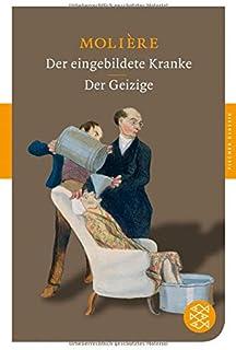Der eingebildete Kranke / Der Geizige: Dramen (Fischer Klassik)