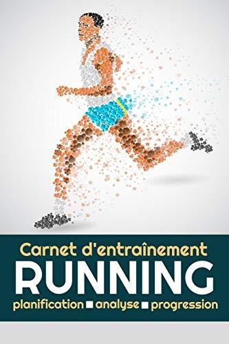 Carnet d'entraînement Running: Jogging, Course à Pied, Marathon   Objectifs, distance, durée, route, HR, etc...   15,24 x 22,86 cm, 131 pages