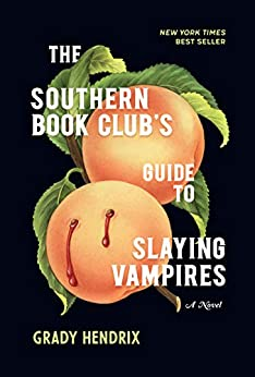 The Southern Book Club's Guide to Slaying Vampires: A Novel by [Grady Hendrix]