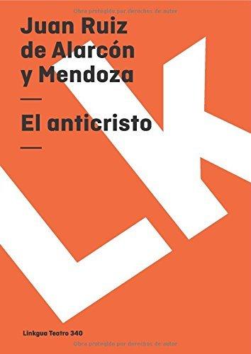anticristo (Teatro) by Juan Ruiz de Alarc¨®n y Mendoza (2014-01-01)