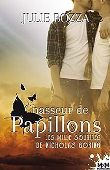 Les mille sourires de Nicholas Goring: Chasseur de papillons, T3 par [Julie Bozza, Mylène Régnier]