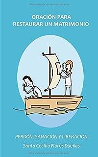 Oración para restaurar un matrimonio: Perdón, Sanación y Liberación (Spanish Edition)