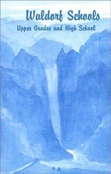 Waldorf Schools: Upper Grades & High School 0929979303 Book Cover