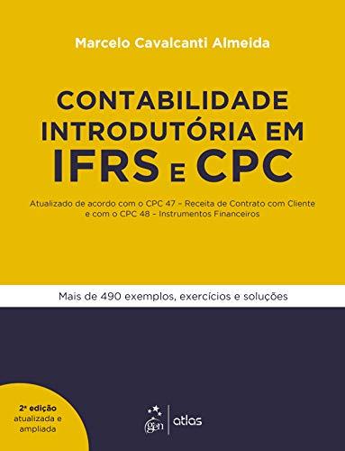 Contabilidade Introdutória em IFRS e CPC - Atualizado de acordo com o CPC 47 - Receita de Contrato com Cliente e com o CPC 48 - Instrumentos Financeiros