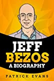jeff bezos: a biography (english edition)