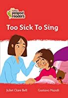 Level 5 - Too Sick To Sing (Collins Peapod Readers)