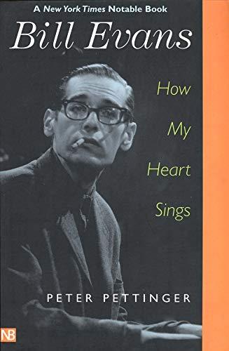Pettinger, P: Bill Evans: How My Heart Sings (Nota Bene)