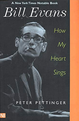 Pettinger, P: Bill Evans: How My Heart Sings (Nota Bene)