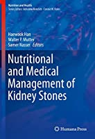 Nutritional and Medical Management of Kidney Stones (Nutrition and Health)