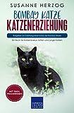 Bombay Katze Katzenerziehung - Ratgeber zur Erziehung einer Katze der Bombay Rasse: Ein Buch für Katzenbabys, Kitten und junge Katzen (Bombay Katzen, Band 1)