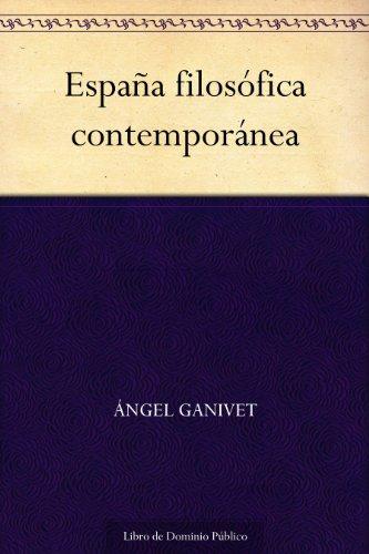 España filosófica contemporánea eBook: Ganivet, Ángel: Amazon.es ...