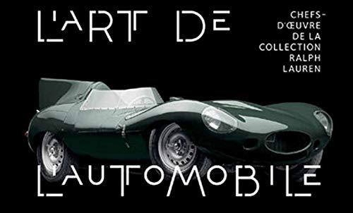 L'art de l'automobile : Chefs-d'oeuvre...