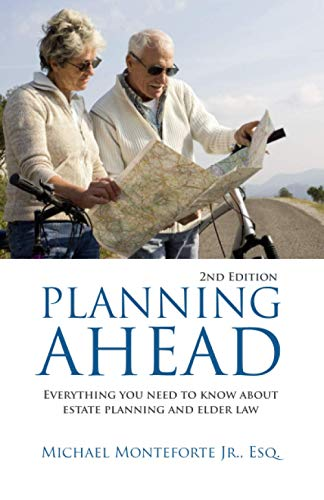 Compare Textbook Prices for Planning Ahead: Everything You Need To know About Estate Planning & Elder Law  ISBN 9781633853164 by Monteforte, Michael