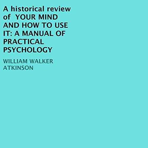 A Historical Review of Your Mind and How to Use It audiobook cover art