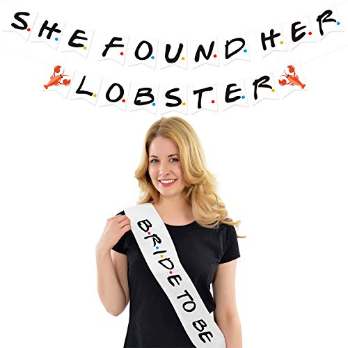 Friends Bachelorette Party Decoration Kit, White She Found Her Lobster Banners Sash For Friends Themed Bridal Shower Hen Wedding Party Supplies