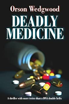 Deadly Medicine by [Orson Wedgwood]