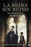 La reina sin reino (Novela histórica)