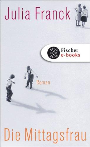 Die Mittagsfrau: Roman