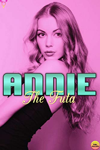 Annie the Futa (Futa on Male) (English Edition)