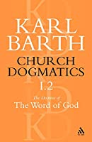 Church Dogmatics the Doctrine of the Word of God: The Proclamation of the Church
