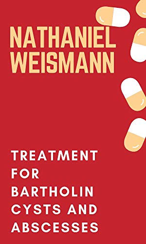 Treatment for Bartholin cysts and abscesses