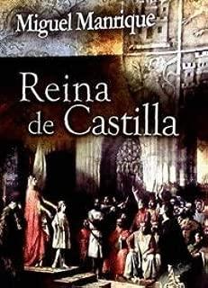 Reina de Castilla: Desde el colapso del Imperio Romano hasta el Renacimiento