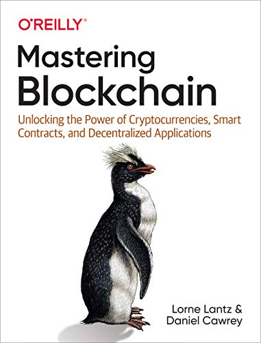 Mastering Blockchain: Unlocking the Power of Cryptocurrencies, Smart Contracts, and Decentralized Applications (English Edition)