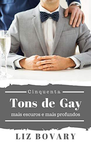 Cinquenta Tons de Gay: Mais escuros e Mais profundos (Conto Erótico Gay)