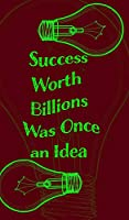 Success Worth Billions Was Once an Idea - Blank Lined Notebook 5x8