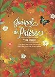 Journal de prière: GRAND FORMAT - 52 semaines pour organiser votre lecture de la Bible, noter vos prières, vos gratitudes, vos versets bibliques, rédiger vos méditations. (coloriages + mots mélés)