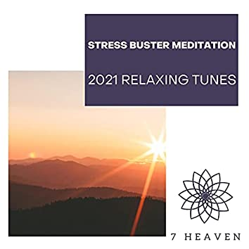 Stress Buster Meditation - 2021 Relaxing Tunes