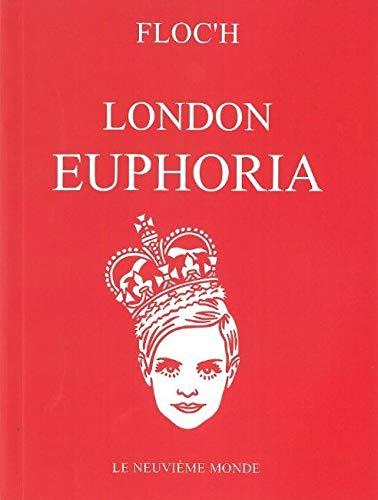 London Euphoria: Characters of the London euphoria of the 60's
