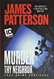 James Patterson's New Releases - Murder Thy Neighbor