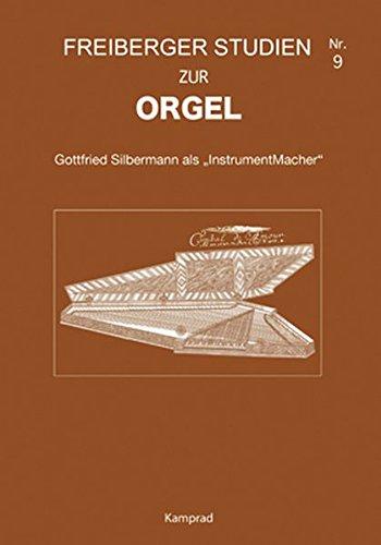 Freiberger Studien zur Orgel / Freiberger Studien zur Orgel 9: Gottfried Silbermann als