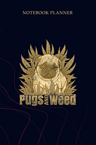 Notebook Planner 420 Pug Dog and Weed Swea Marijuana Pot Leaf Grunge Li: Gym, To Do List, 6x9 inch, Planner, Simple, Planning, 114 Pages, Mom