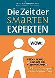 Die Zeit der Smarten Experten: Finden Sie das Thema, das Ihr Leben verändert - Ehrenfried Conta Gromberg