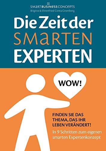 Die Zeit der Smarten Experten: Finden Sie das Thema, das Ihr Leben verändert