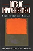 Arts of Impoverishment: Beckett, Rothko, Resnais