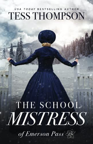 The School Mistress (Emerson Pass Historicals)