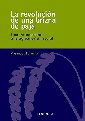 La revolución de una brizna de paja (Spanish Edition)