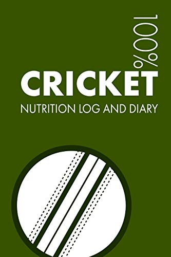 Cricket Sports Nutrition Journal: Daily Cricket Nutrition Log and Diary For Cricketer and Coach