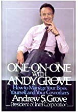 One-On-One With Andy Grove: How to Manage Your Boss, Yourself, and Your Co-Workers